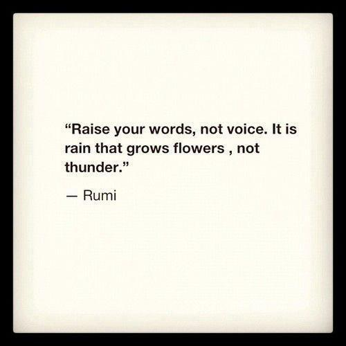 Rumi On What Raises Flowers We Listen Obediently In The Garden